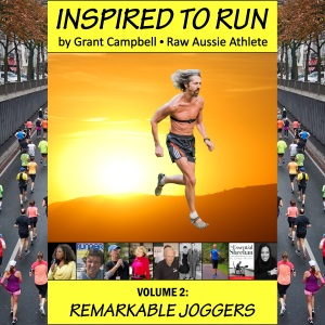 Inspired To Run book series - Volume 2: Remarkable Joggers [by Grant Campbell / Raw Aussie Athlete]