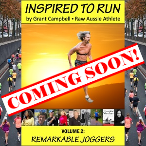 Coming Soon! Inspired To Run book series - Volume 2: Remarkable Joggers [by Grant Campbell / Raw Aussie Athlete]
